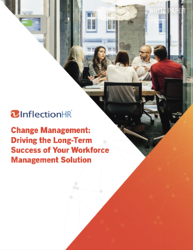 Change Management: Driving the Long-Term Success of Your Workforce Management Solution